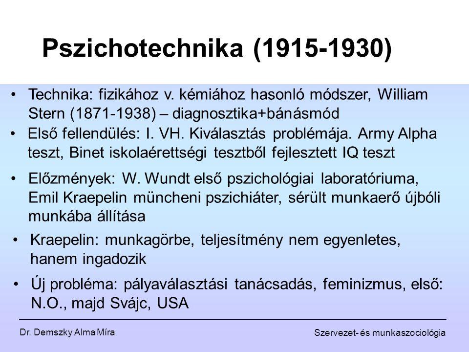 Pszichotechnika (1915-1930) Technika: fizikához v. kémiához hasonló módszer, William Stern (1871-1938) – diagnosztika+bánásmód.