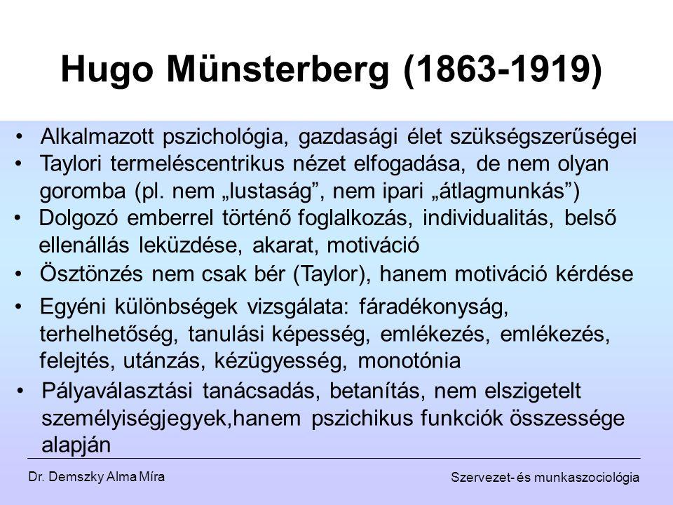 Hugo Münsterberg (1863-1919) Alkalmazott pszichológia, gazdasági élet szükségszerűségei.