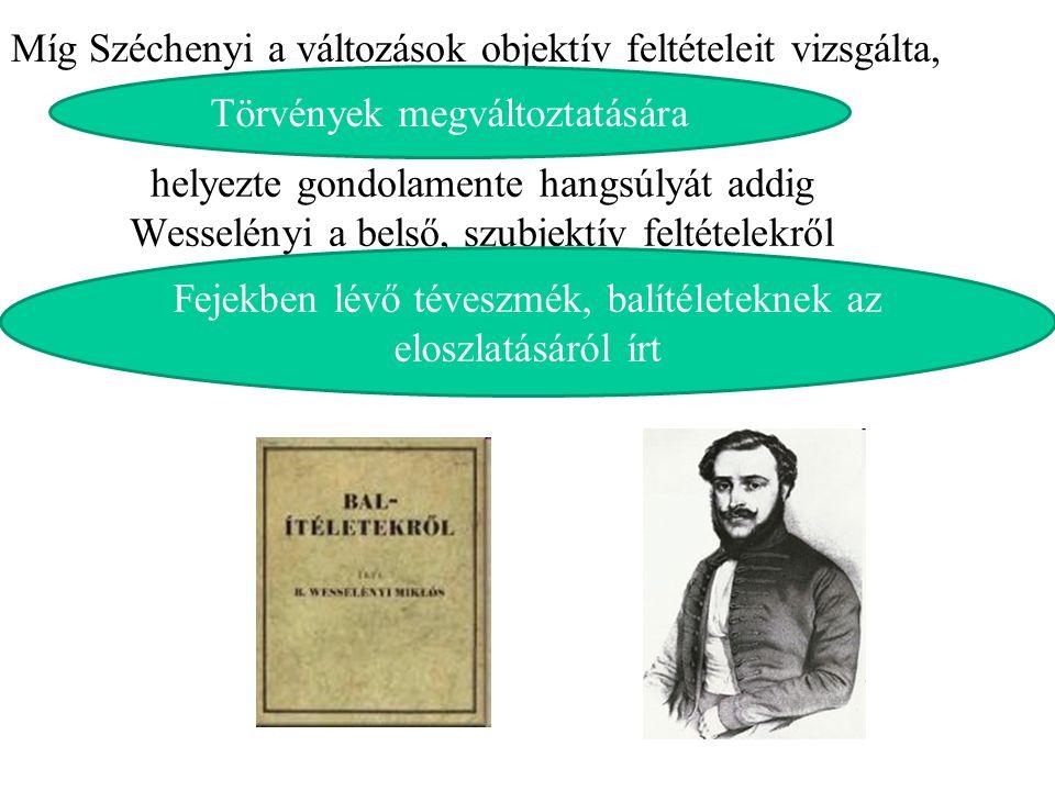 Míg Széchenyi a változások objektív feltételeit vizsgálta,