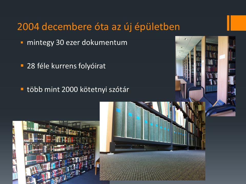 2004 decembere óta az új épületben