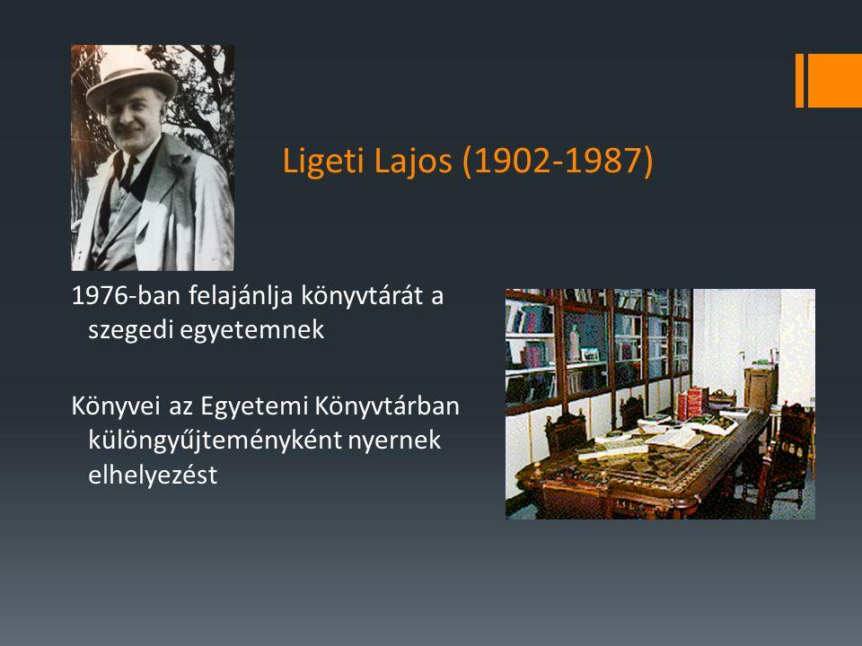Ligeti Lajos (1902-1987) 1976-ban felajánlja könyvtárát a szegedi egyetemnek.