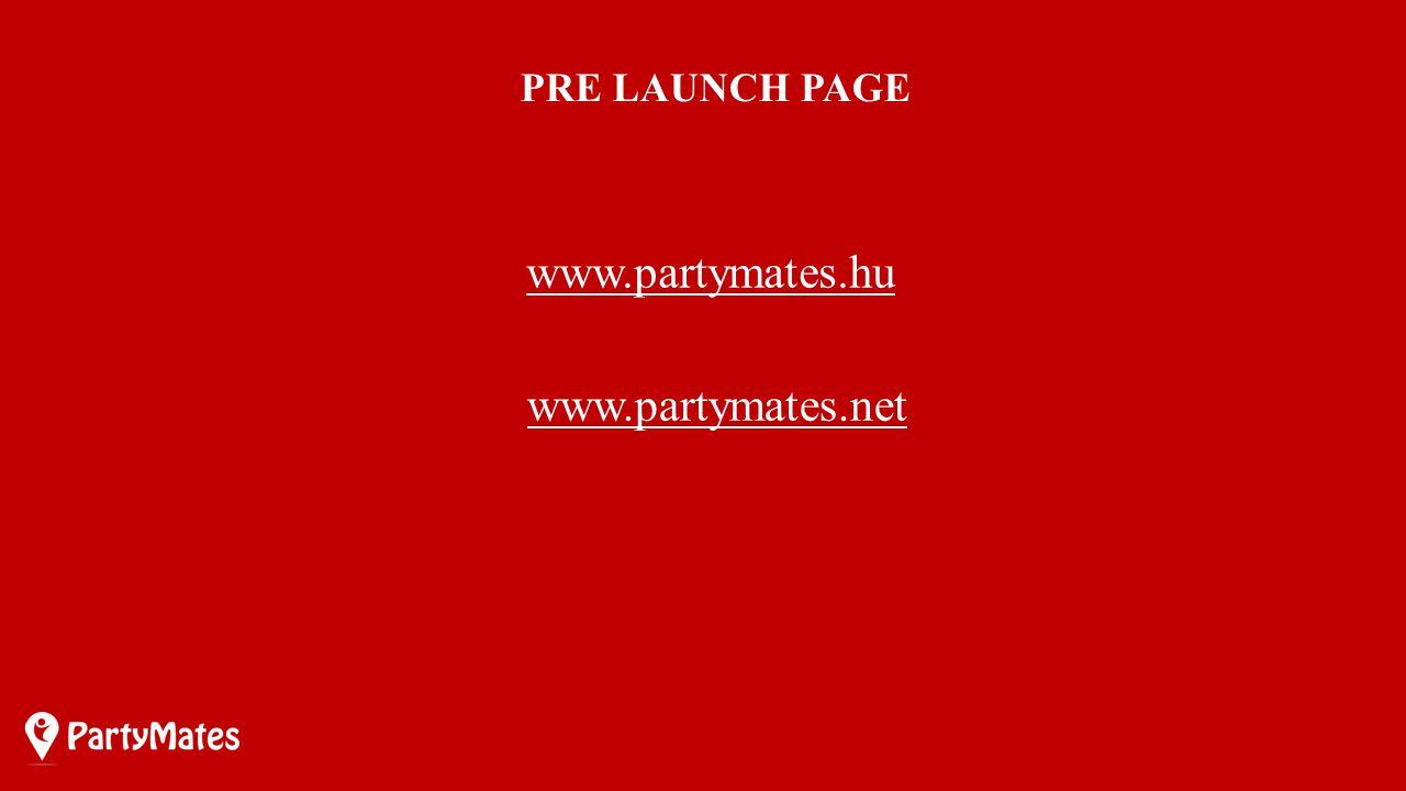 PRE LAUNCH PAGE www.partymates.hu www.partymates.net