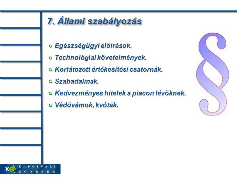 7. Állami szabályozás Egészségügyi előírások.