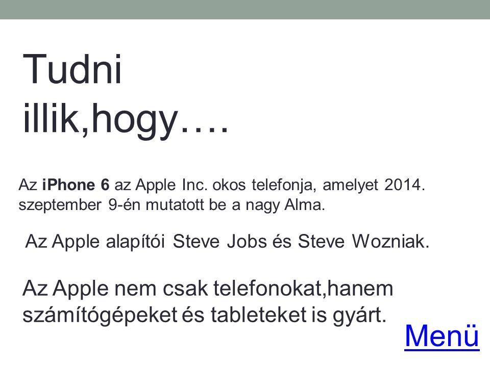Tudni illik,hogy…. Az iPhone 6 az Apple Inc. okos telefonja, amelyet 2014. szeptember 9-én mutatott be a nagy Alma.