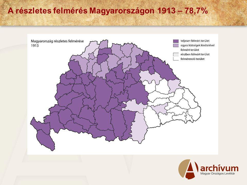 A részletes felmérés Magyarországon 1913 – 78,7%