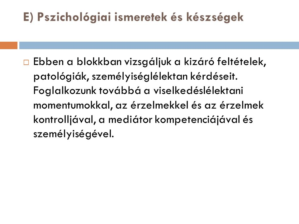 E) Pszichológiai ismeretek és készségek