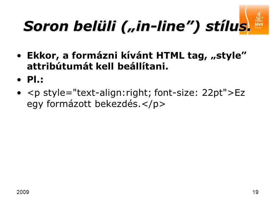 """Soron belüli (""""in-line ) stílus."""