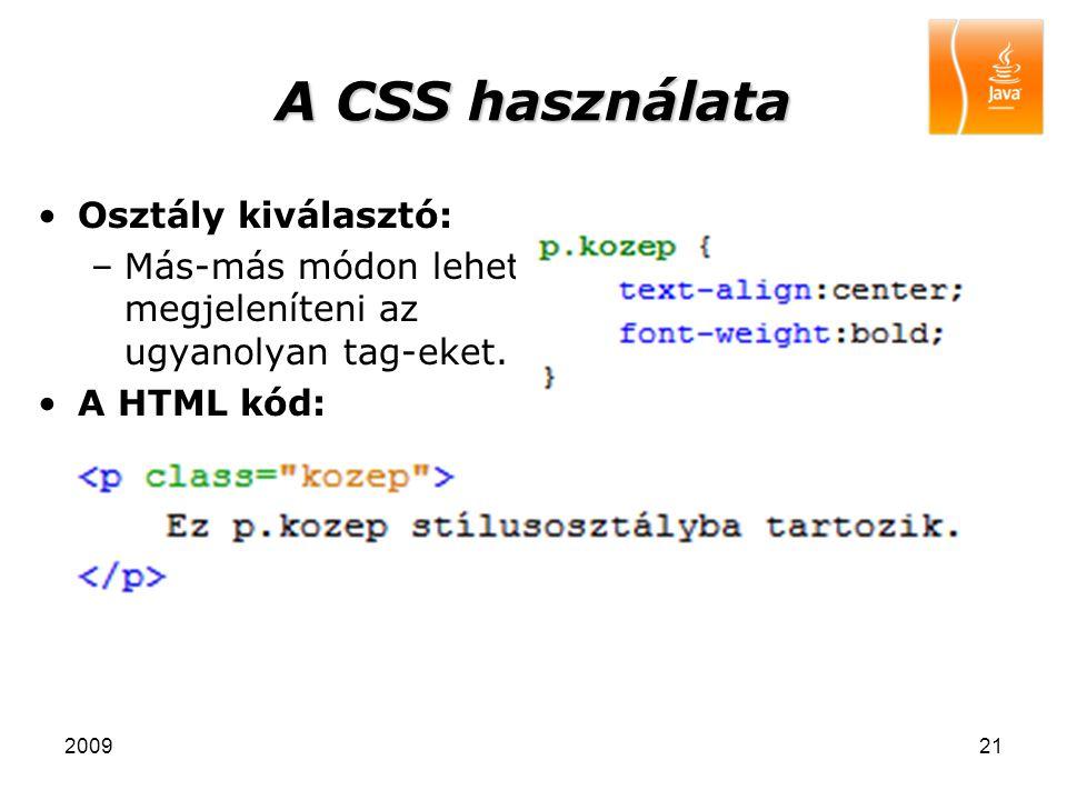 A CSS használata Osztály kiválasztó:
