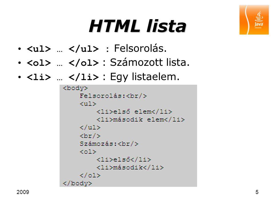 HTML lista <ul> … </ul> : Felsorolás.