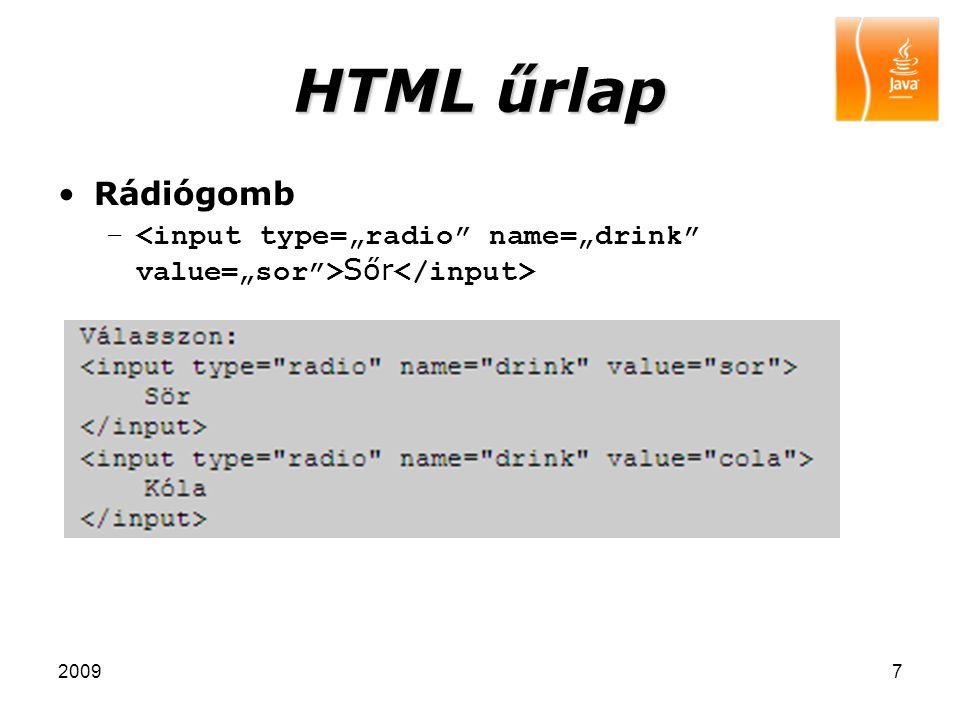 "HTML űrlap Rádiógomb <input type=""radio name=""drink value=""sor >Sőr</input> 2009"