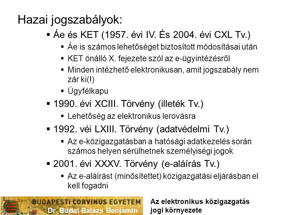 Hazai jogszabályok: Áe és KET (1957. évi IV. És 2004. évi CXL Tv.)