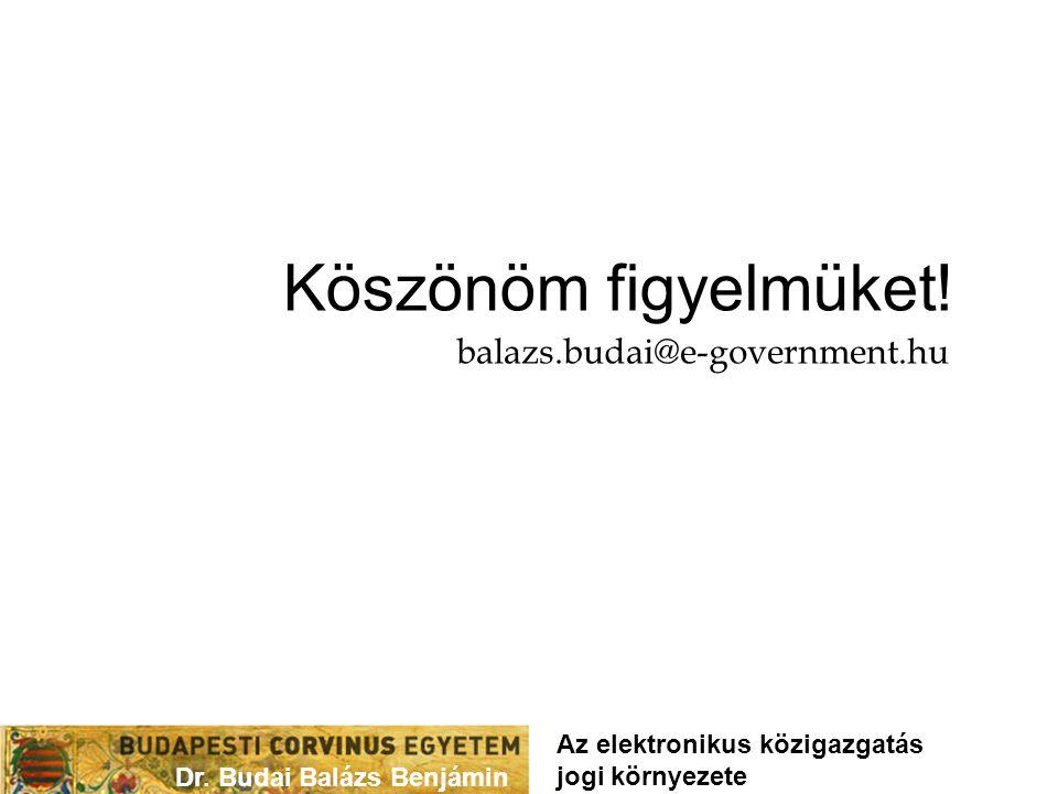 Köszönöm figyelmüket! balazs.budai@e-government.hu