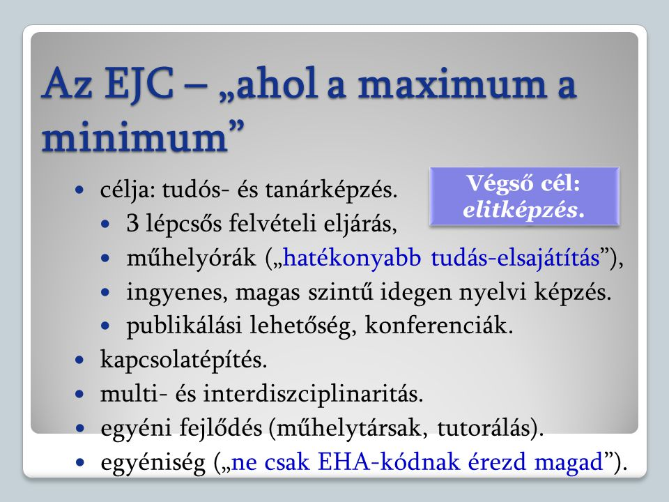 "Az EJC – ""ahol a maximum a minimum"