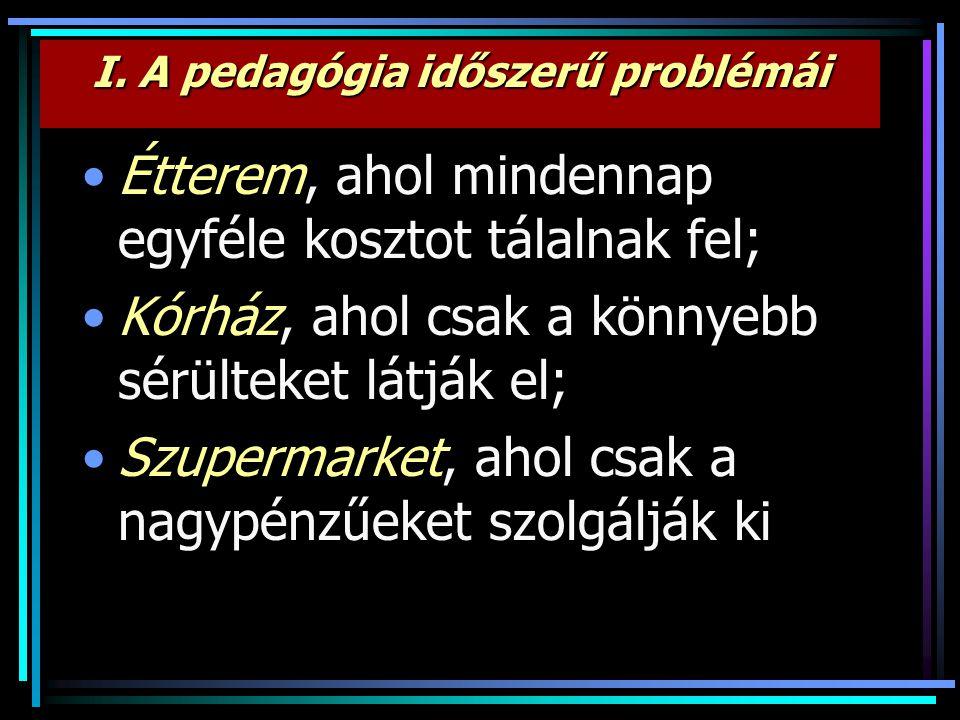I. A pedagógia időszerű problémái