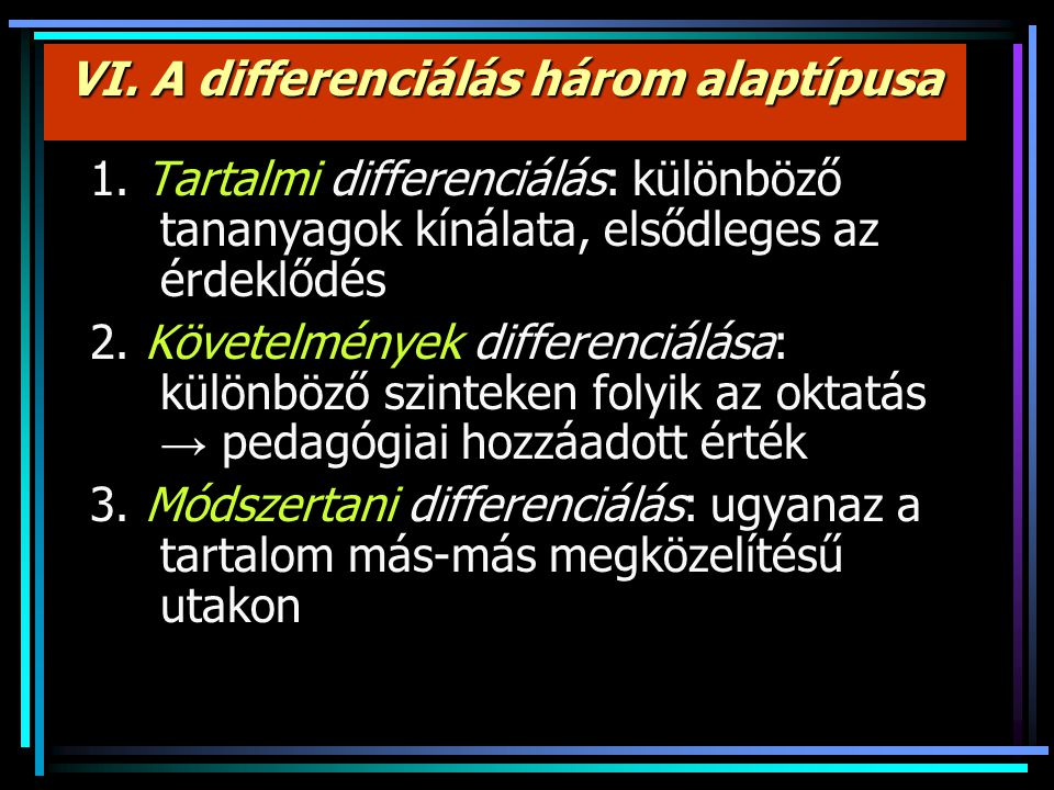 VI. A differenciálás három alaptípusa