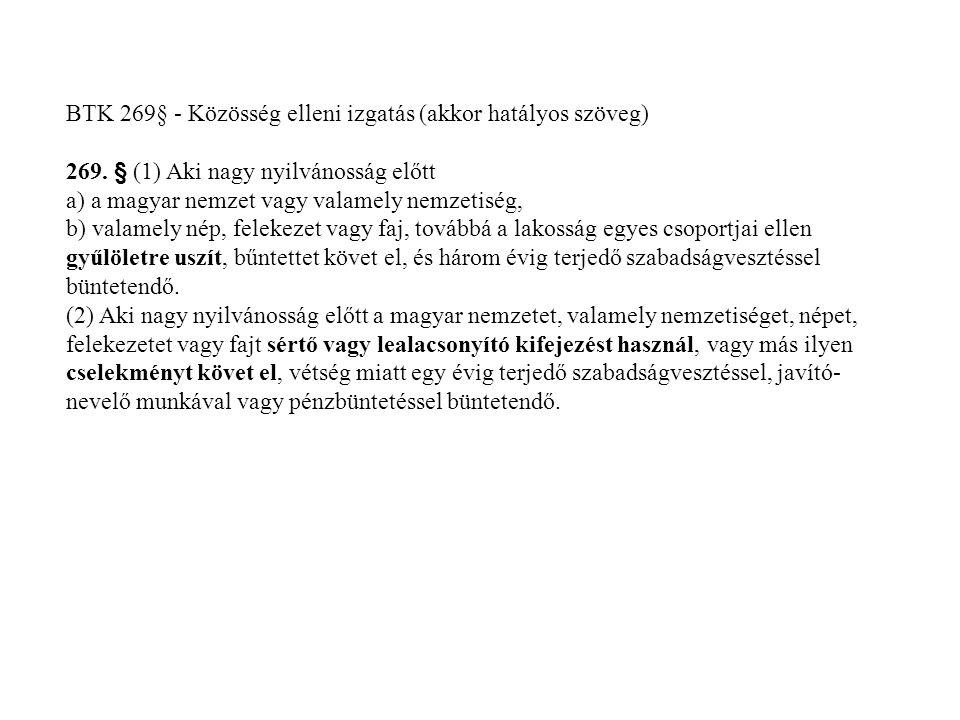 BTK 269§ - Közösség elleni izgatás (akkor hatályos szöveg)