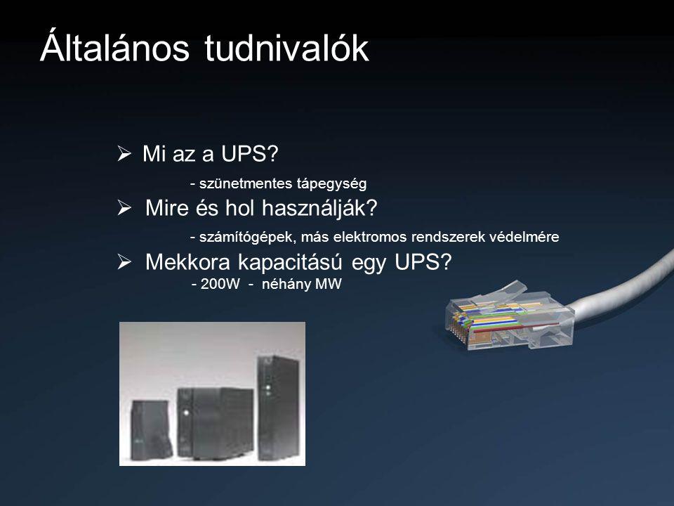 Általános tudnivalók Mi az a UPS - szünetmentes tápegység