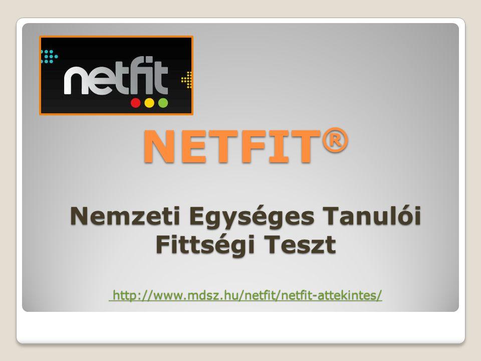 NETFIT® Nemzeti Egységes Tanulói Fittségi Teszt http://www. mdsz