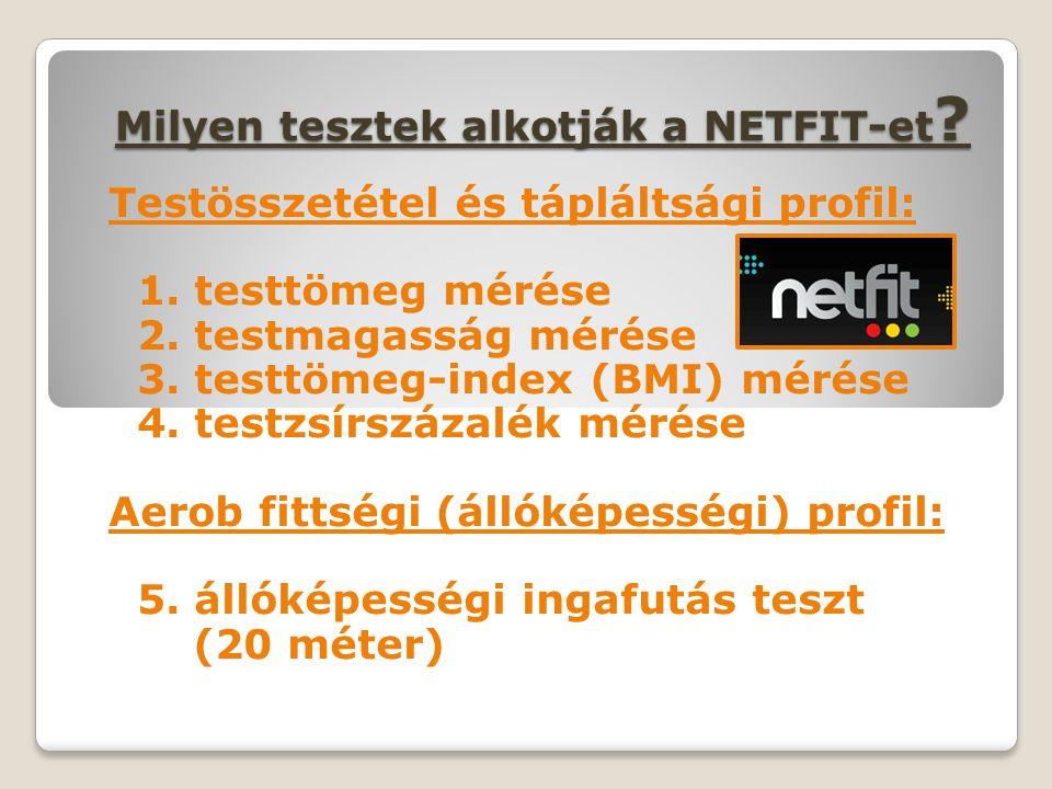 Milyen tesztek alkotják a NETFIT-et