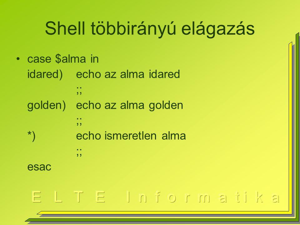Shell többirányú elágazás