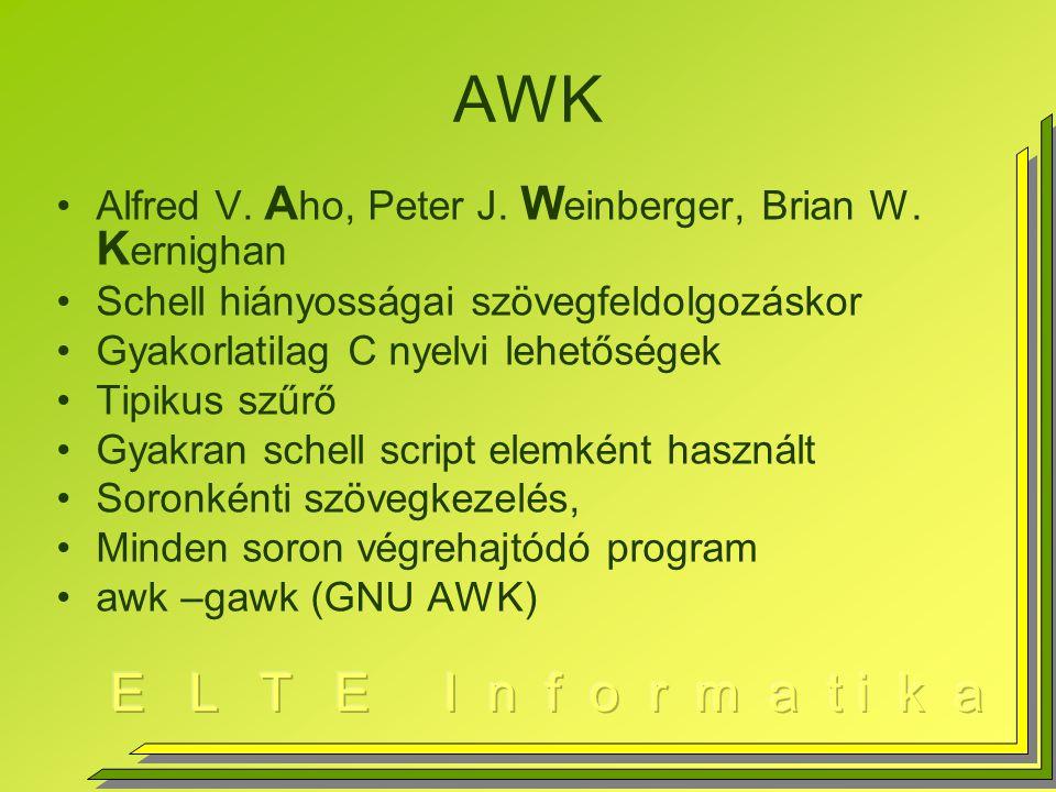 AWK Alfred V. Aho, Peter J. Weinberger, Brian W. Kernighan