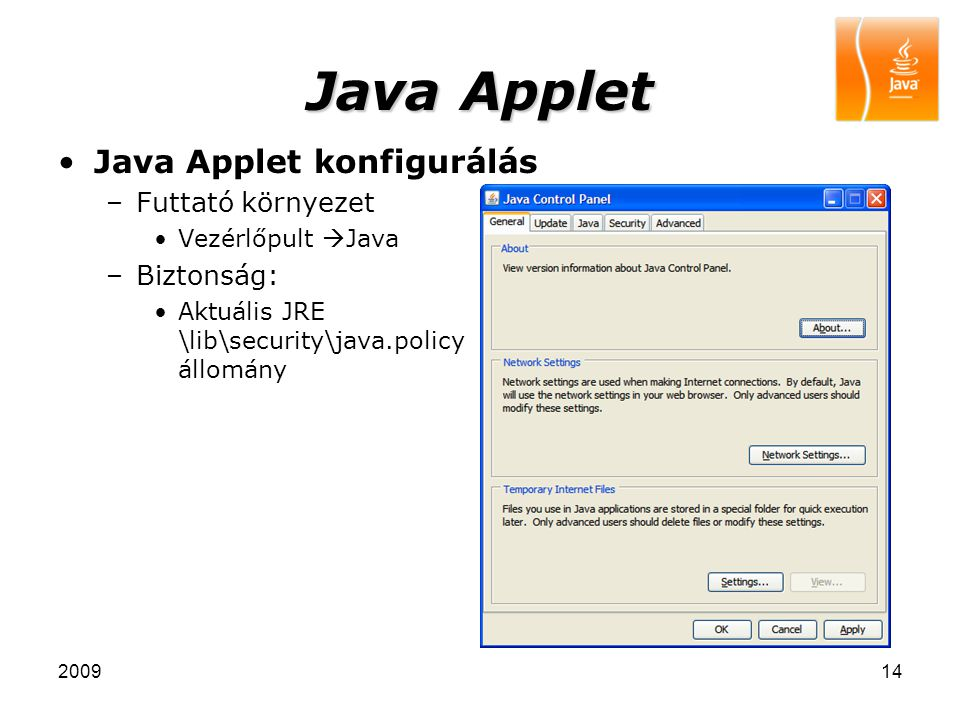 Java Applet Java Applet konfigurálás Futtató környezet Biztonság: