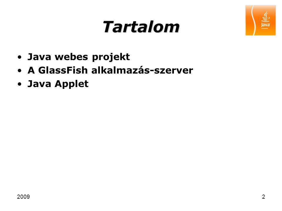 Tartalom Java webes projekt A GlassFish alkalmazás-szerver Java Applet