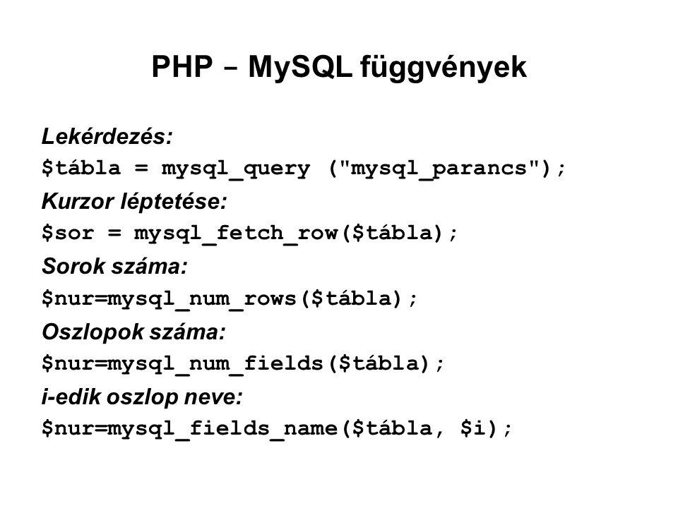 PHP - MySQL függvények Lekérdezés: