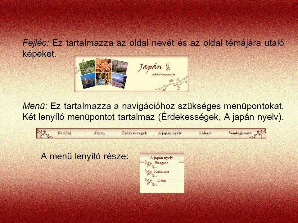 Fejléc: Ez tartalmazza az oldal nevét és az oldal témájára utaló képeket.