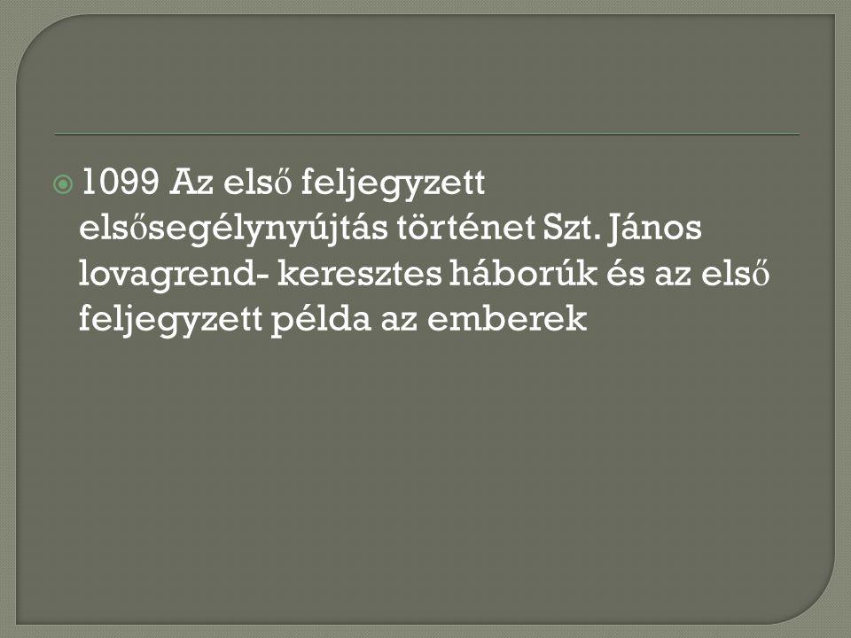 1099 Az első feljegyzett elsősegélynyújtás történet Szt