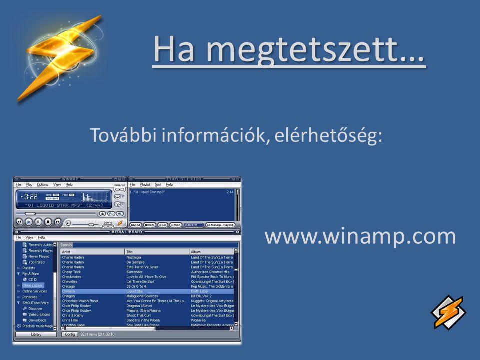 Ha megtetszett… További információk, elérhetőség: www.winamp.com