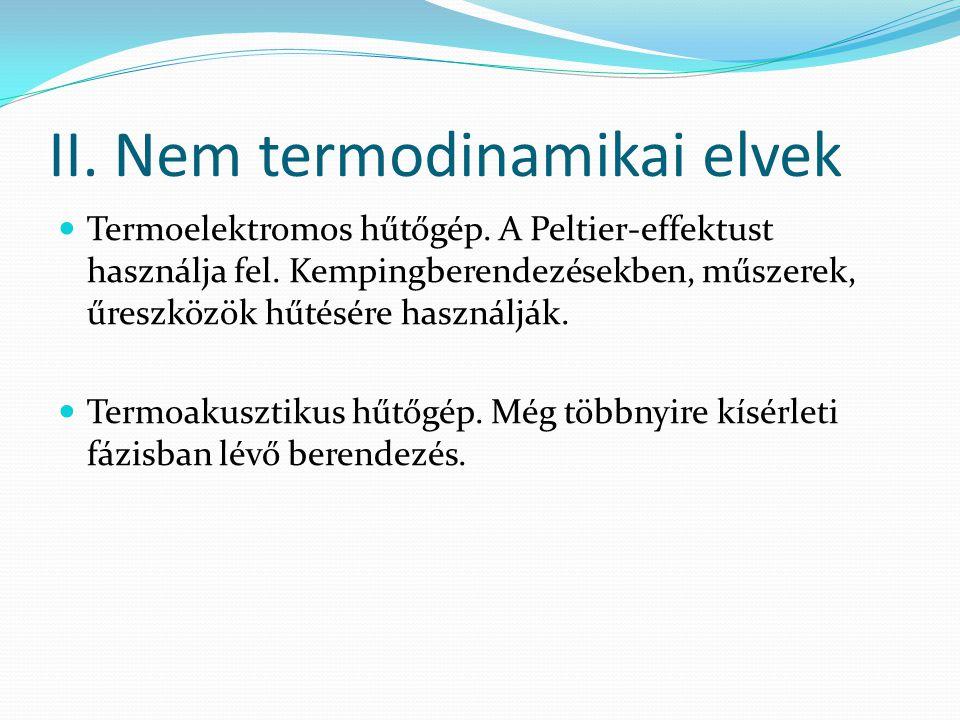 II. Nem termodinamikai elvek