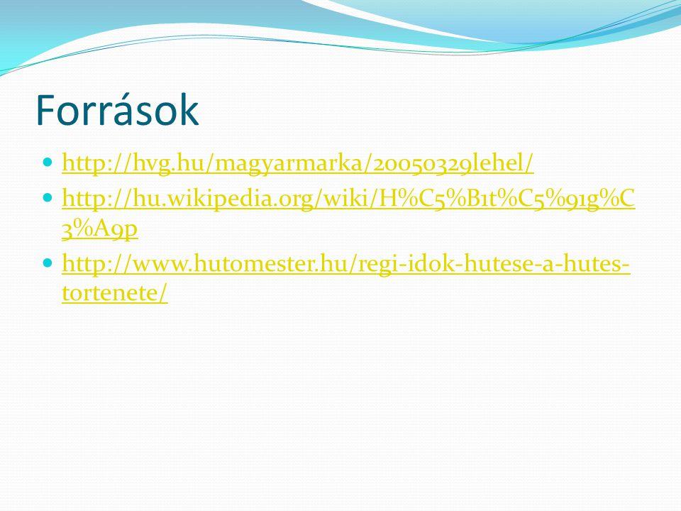 Források http://hvg.hu/magyarmarka/20050329lehel/