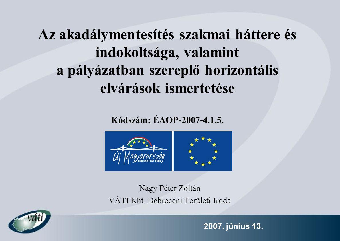 Nagy Péter Zoltán VÁTI Kht. Debreceni Területi Iroda