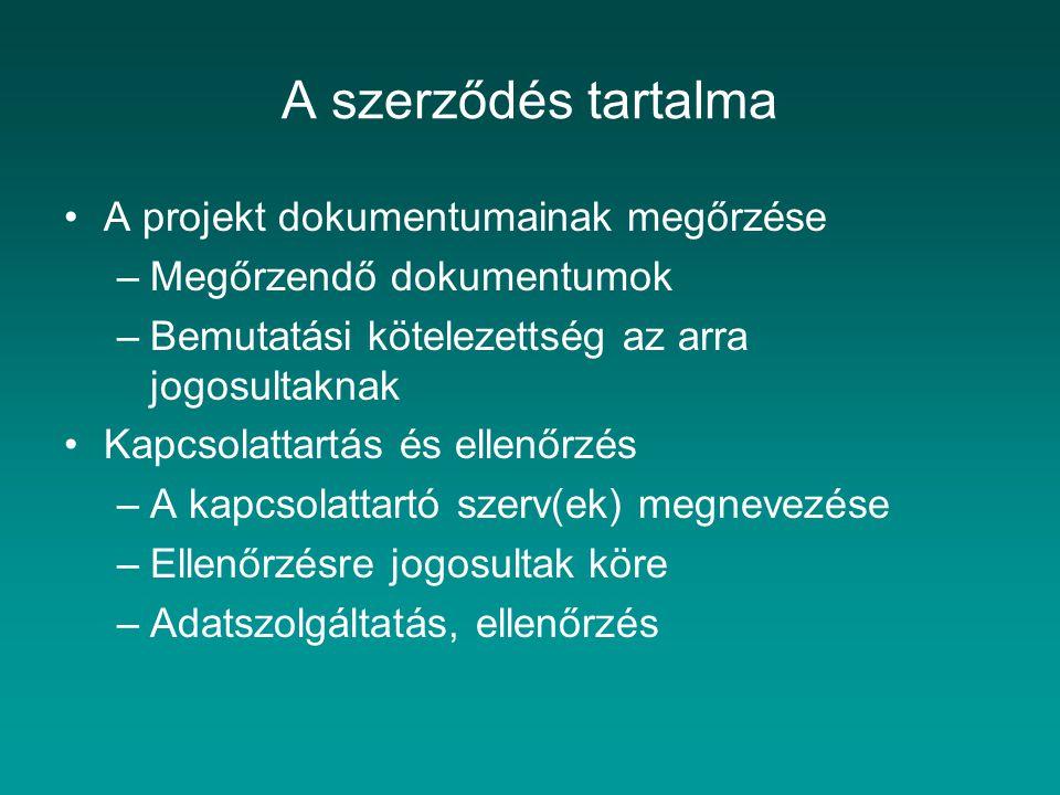 A szerződés tartalma A projekt dokumentumainak megőrzése