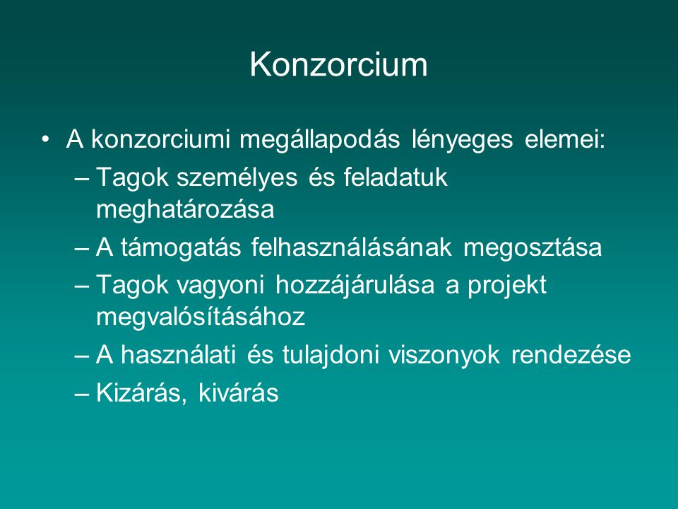Konzorcium A konzorciumi megállapodás lényeges elemei: