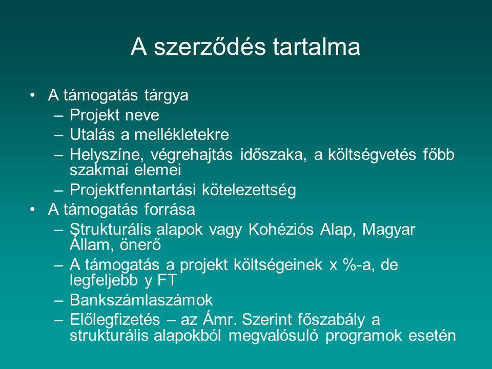 A szerződés tartalma A támogatás tárgya Projekt neve