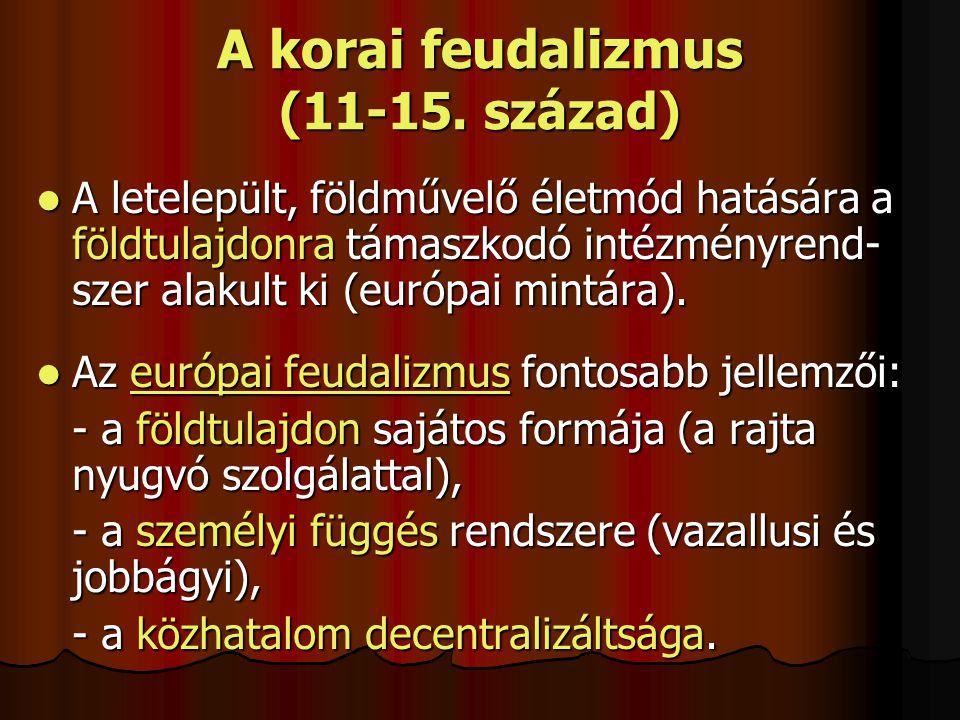 A korai feudalizmus (11-15. század)