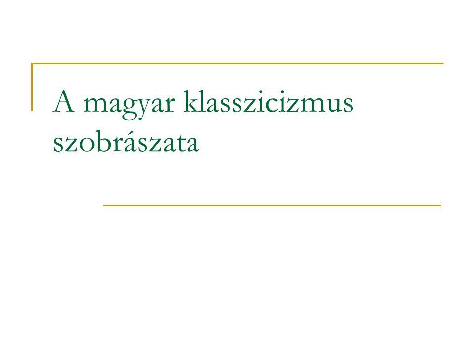 A magyar klasszicizmus szobrászata