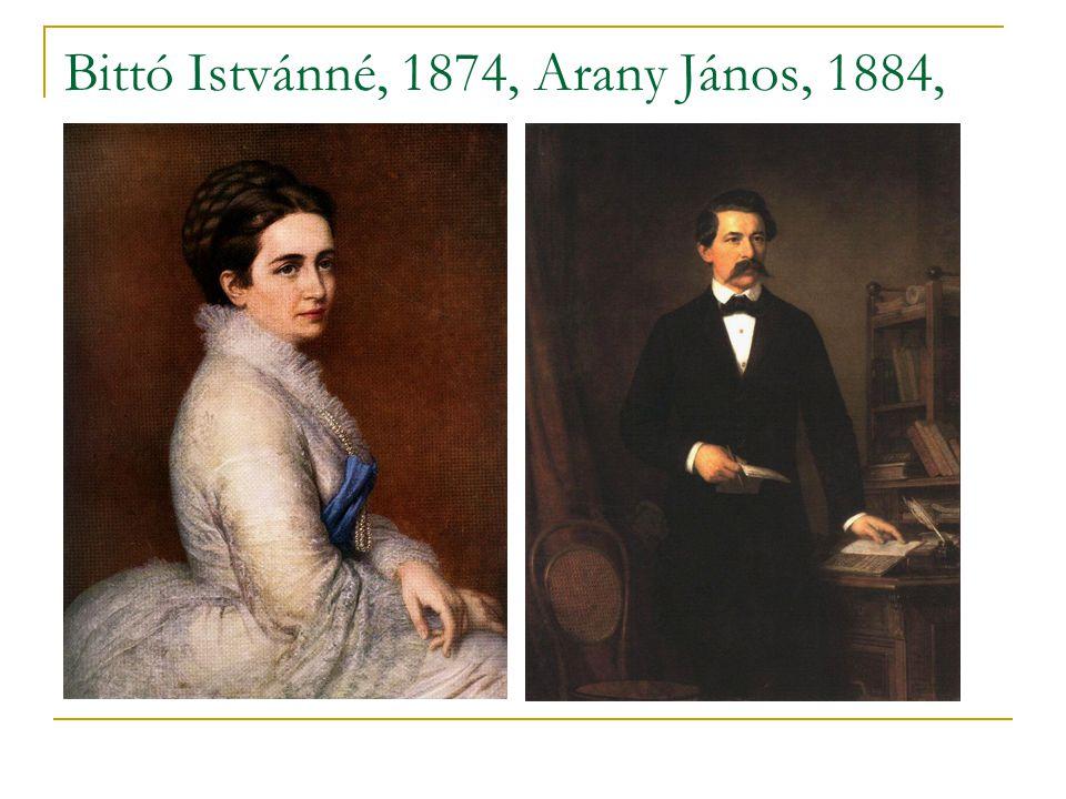 Bittó Istvánné, 1874, Arany János, 1884,