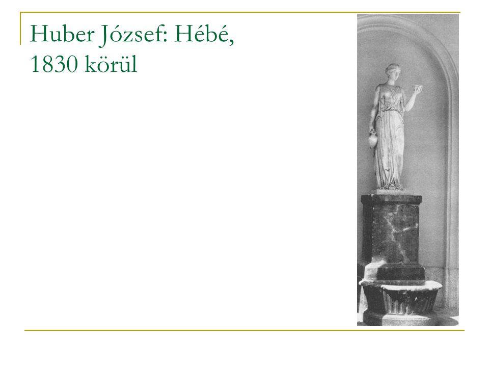 Huber József: Hébé, 1830 körül