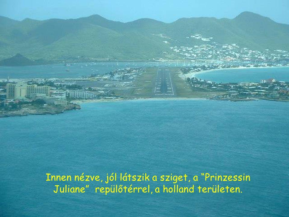 Innen nézve, jól látszik a sziget, a Prinzessin Juliane repülőtérrel, a holland területen.