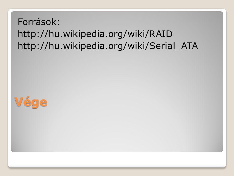 Források: http://hu. wikipedia. org/wiki/RAID http://hu. wikipedia