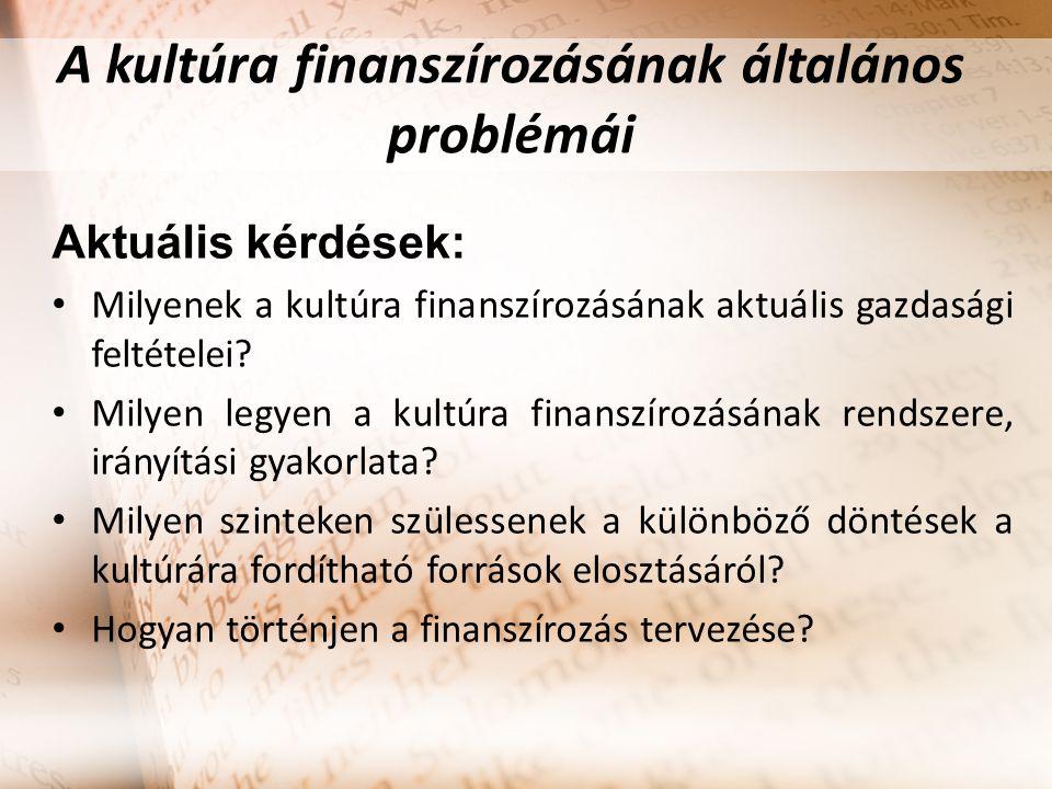 A kultúra finanszírozásának általános problémái