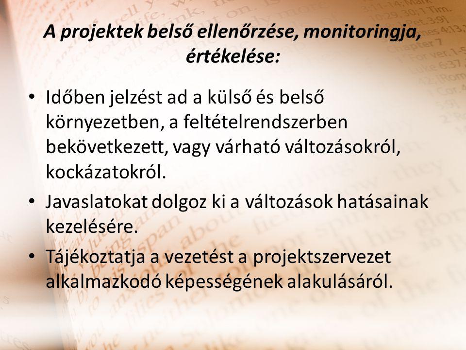 A projektek belső ellenőrzése, monitoringja, értékelése: