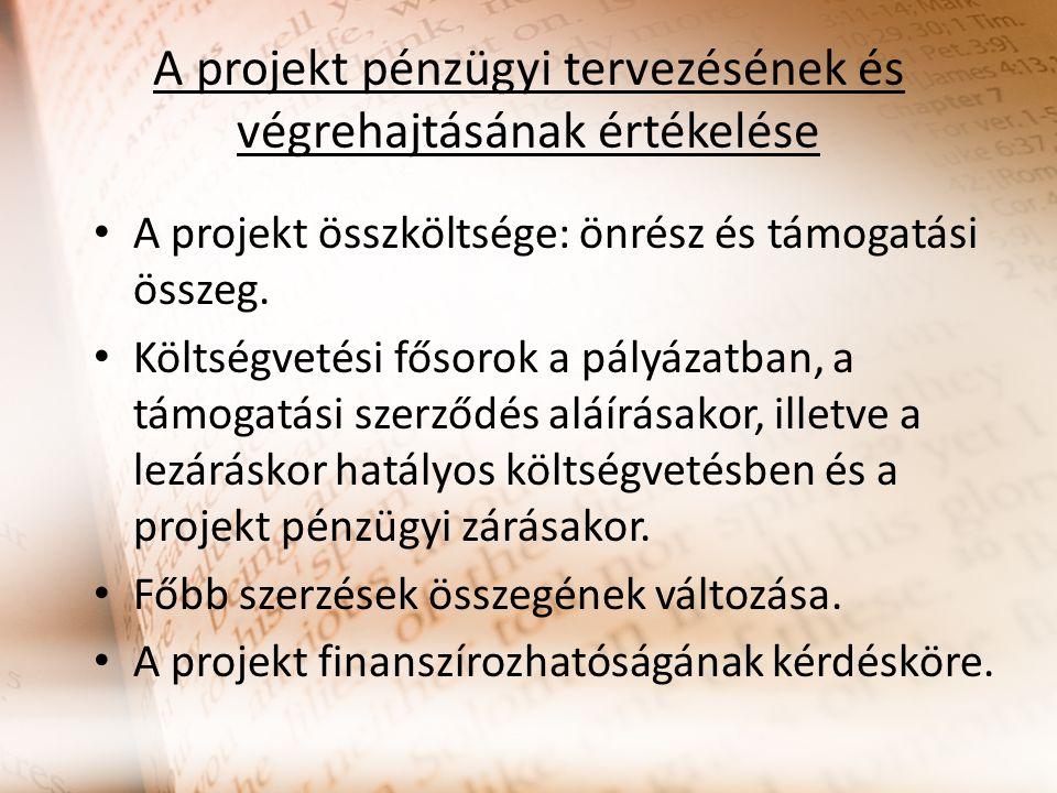 A projekt pénzügyi tervezésének és végrehajtásának értékelése