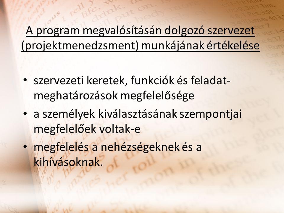 A program megvalósításán dolgozó szervezet (projektmenedzsment) munkájának értékelése