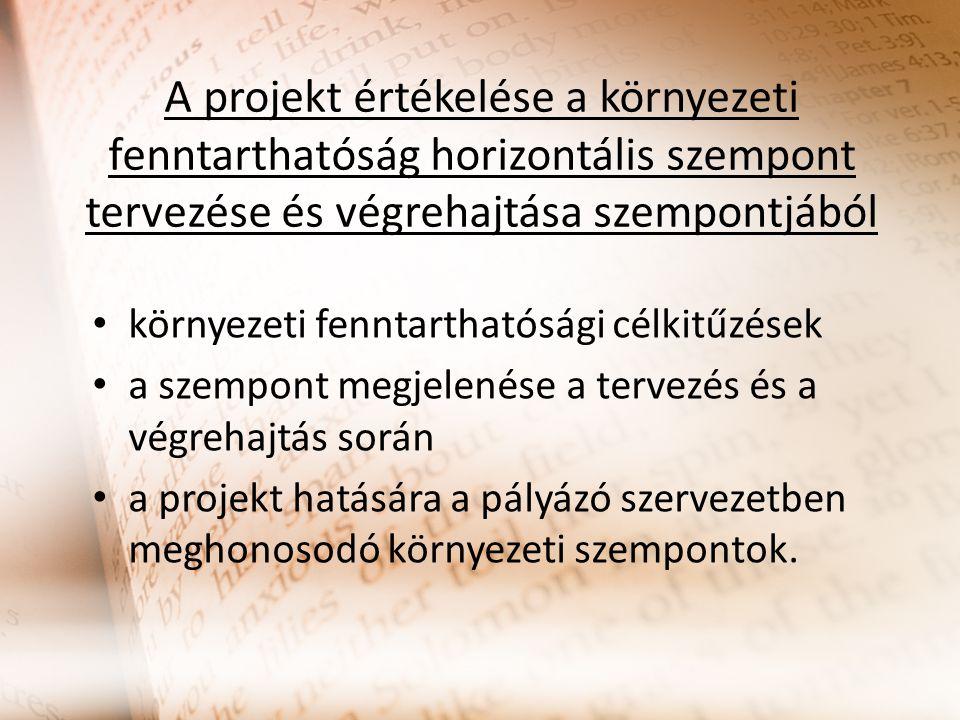 A projekt értékelése a környezeti fenntarthatóság horizontális szempont tervezése és végrehajtása szempontjából