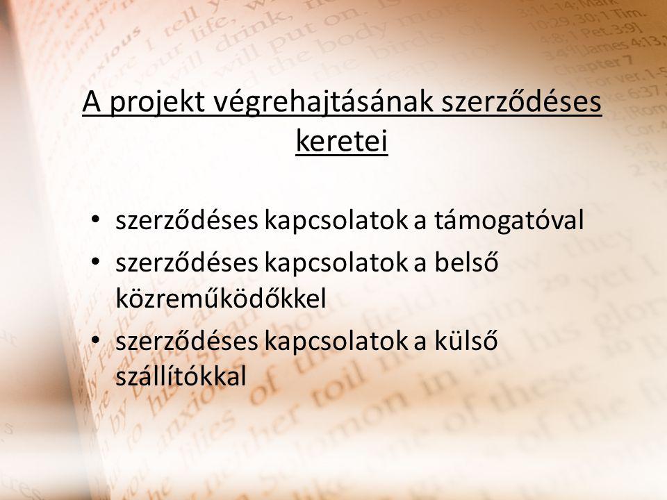 A projekt végrehajtásának szerződéses keretei