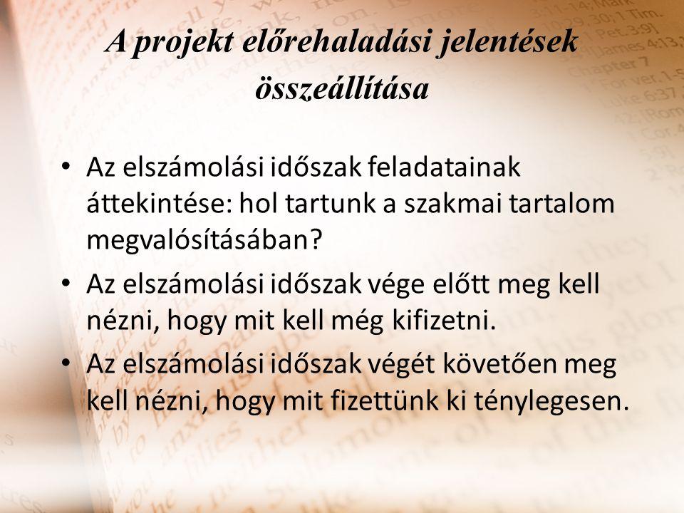 A projekt előrehaladási jelentések összeállítása